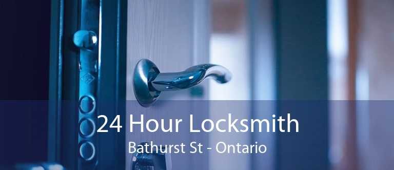 24 Hour Locksmith Bathurst St - Ontario
