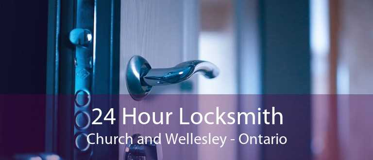 24 Hour Locksmith Church and Wellesley - Ontario