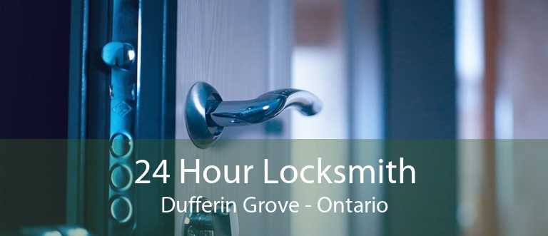 24 Hour Locksmith Dufferin Grove - Ontario