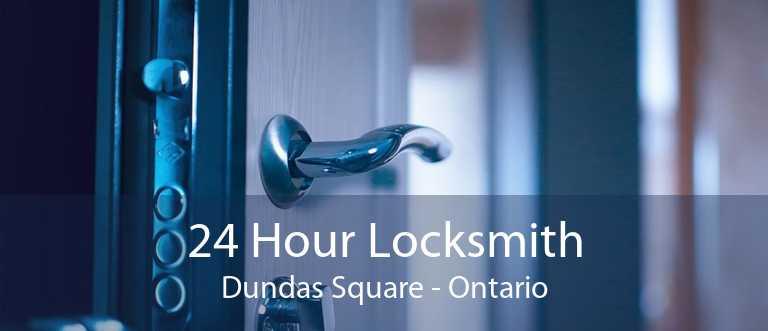 24 Hour Locksmith Dundas Square - Ontario
