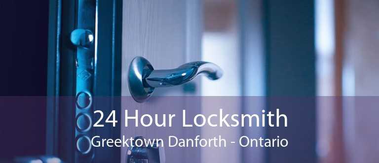 24 Hour Locksmith Greektown Danforth - Ontario