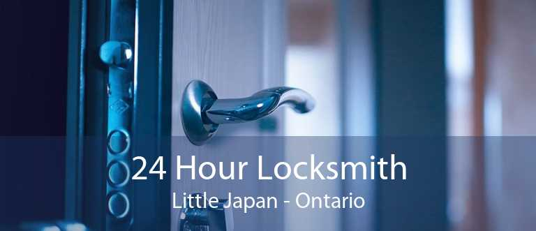 24 Hour Locksmith Little Japan - Ontario
