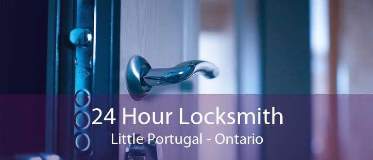 24 Hour Locksmith Little Portugal - Ontario