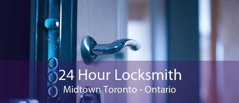 24 Hour Locksmith Midtown Toronto - Ontario