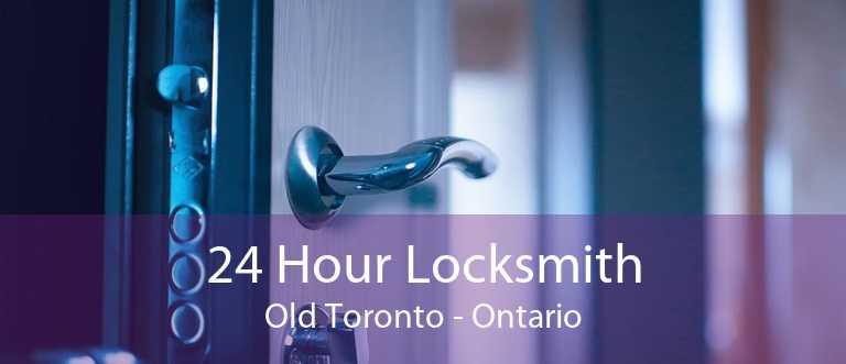 24 Hour Locksmith Old Toronto - Ontario