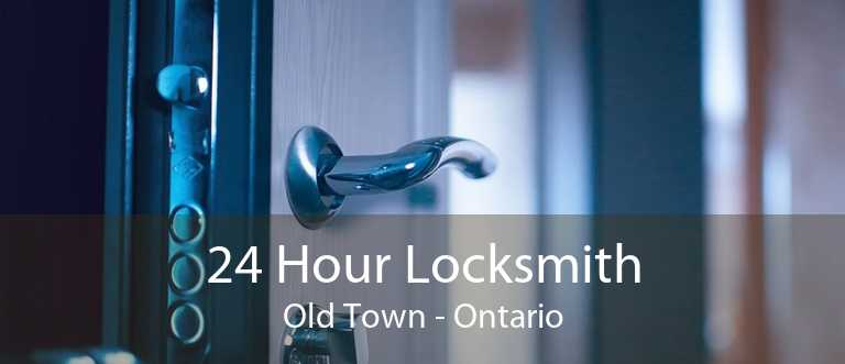 24 Hour Locksmith Old Town - Ontario
