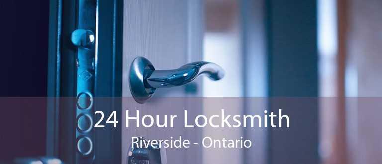 24 Hour Locksmith Riverside - Ontario