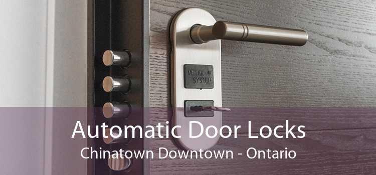 Automatic Door Locks Chinatown Downtown - Ontario