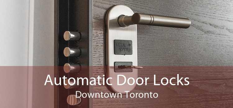 Automatic Door Locks Downtown Toronto