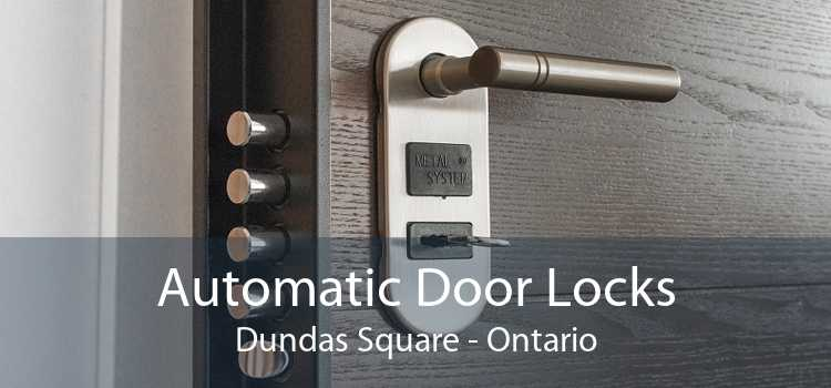 Automatic Door Locks Dundas Square - Ontario