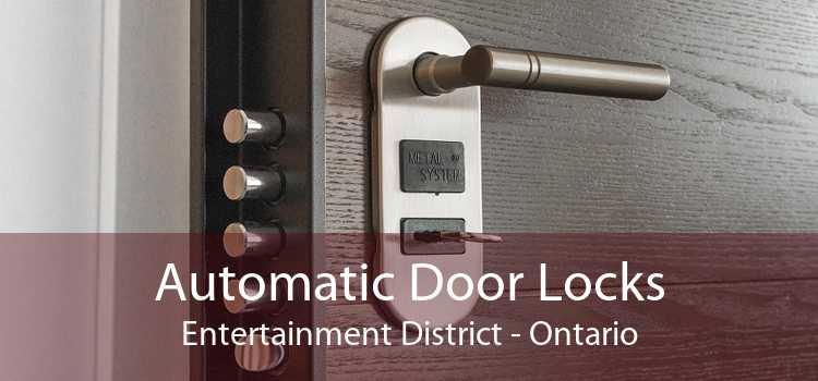 Automatic Door Locks Entertainment District - Ontario