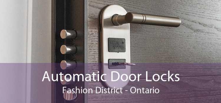 Automatic Door Locks Fashion District - Ontario