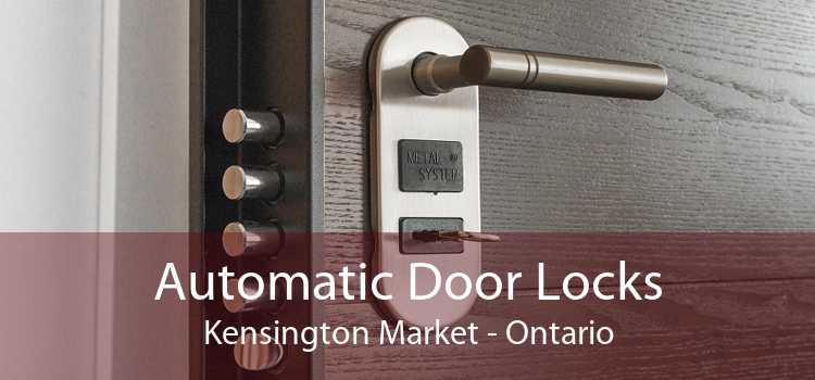 Automatic Door Locks Kensington Market - Ontario