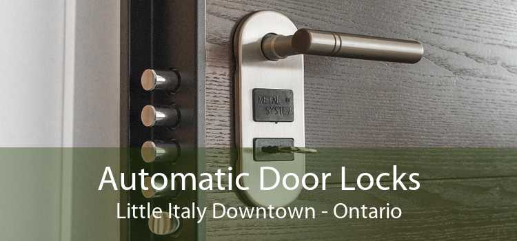 Automatic Door Locks Little Italy Downtown - Ontario
