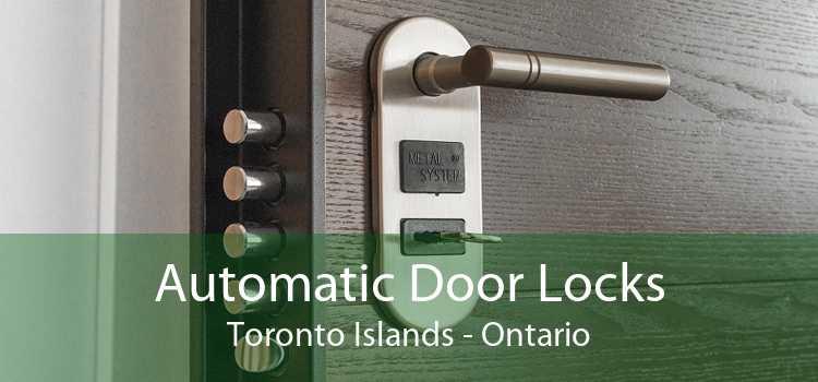 Automatic Door Locks Toronto Islands - Ontario