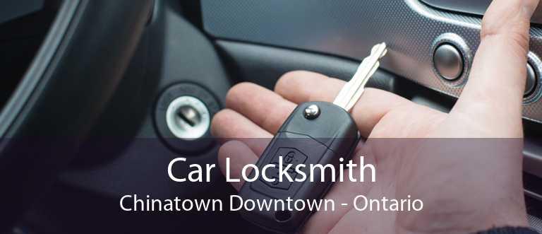 Car Locksmith Chinatown Downtown - Ontario