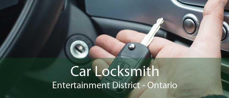 Car Locksmith Entertainment District - Ontario