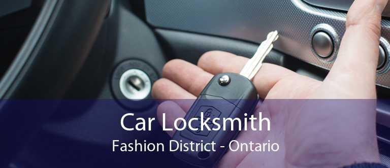 Car Locksmith Fashion District - Ontario