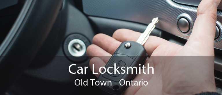 Car Locksmith Old Town - Ontario