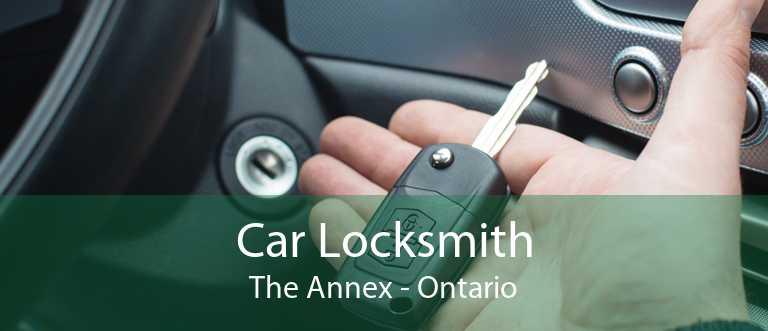 Car Locksmith The Annex - Ontario