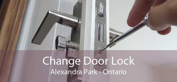 Change Door Lock Alexandra Park - Ontario