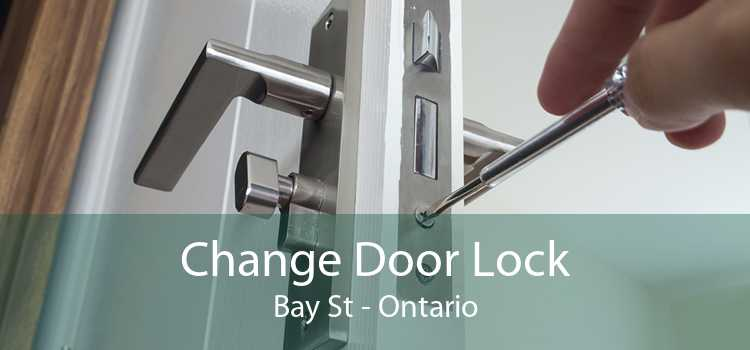 Change Door Lock Bay St - Ontario
