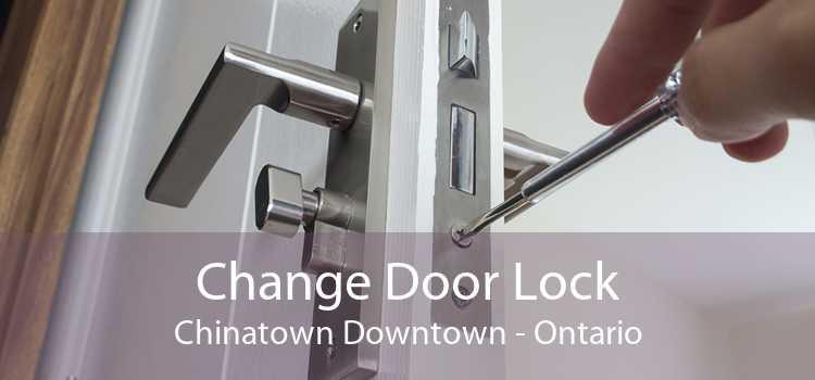 Change Door Lock Chinatown Downtown - Ontario
