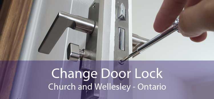 Change Door Lock Church and Wellesley - Ontario