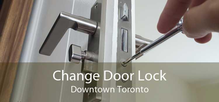 Change Door Lock Downtown Toronto