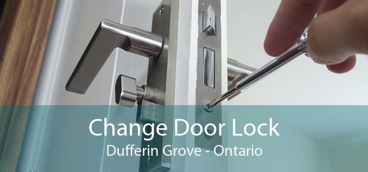 Change Door Lock Dufferin Grove - Ontario