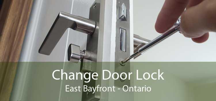 Change Door Lock East Bayfront - Ontario