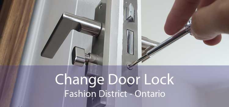 Change Door Lock Fashion District - Ontario