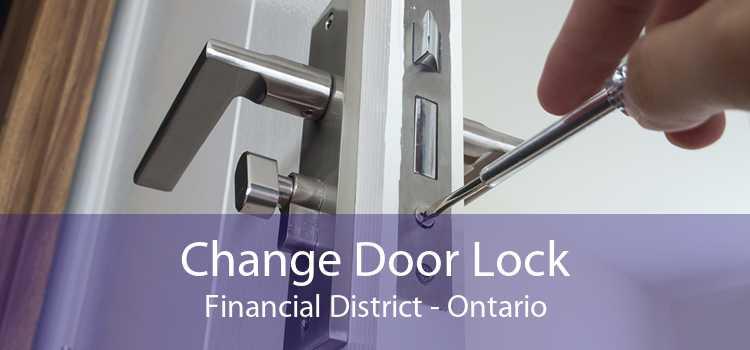 Change Door Lock Financial District - Ontario