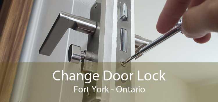 Change Door Lock Fort York - Ontario