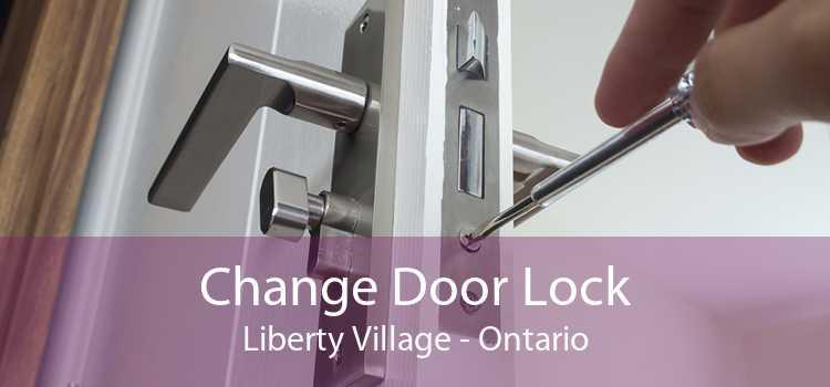 Change Door Lock Liberty Village - Ontario