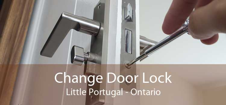 Change Door Lock Little Portugal - Ontario