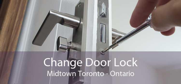 Change Door Lock Midtown Toronto - Ontario