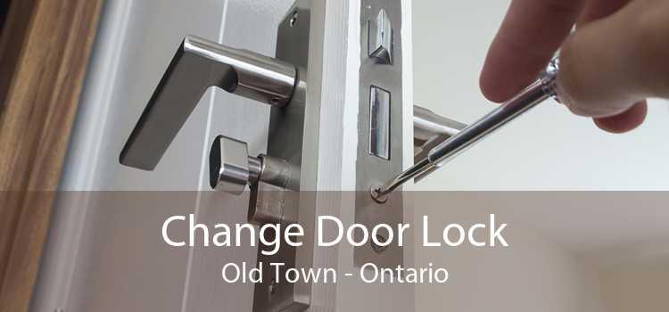 Change Door Lock Old Town - Ontario