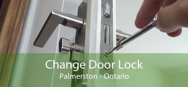 Change Door Lock Palmerston - Ontario