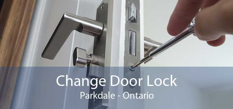 Change Door Lock Parkdale - Ontario