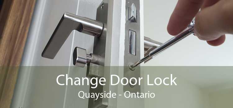 Change Door Lock Quayside - Ontario