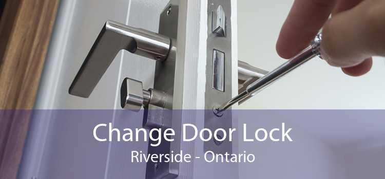 Change Door Lock Riverside - Ontario
