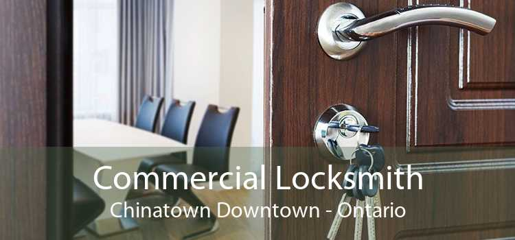 Commercial Locksmith Chinatown Downtown - Ontario