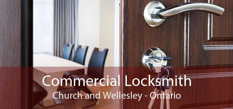 Commercial Locksmith Church and Wellesley - Ontario