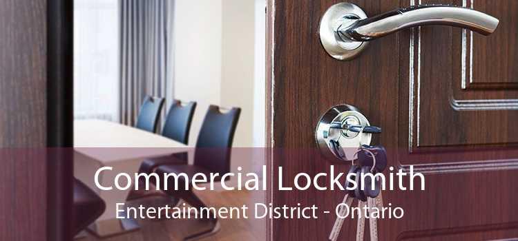 Commercial Locksmith Entertainment District - Ontario
