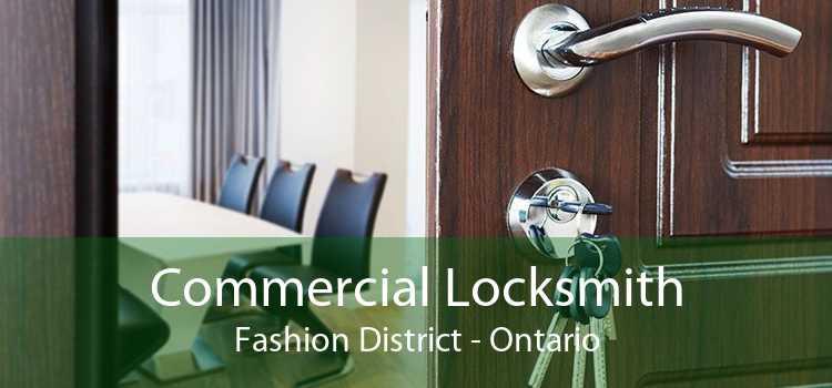 Commercial Locksmith Fashion District - Ontario