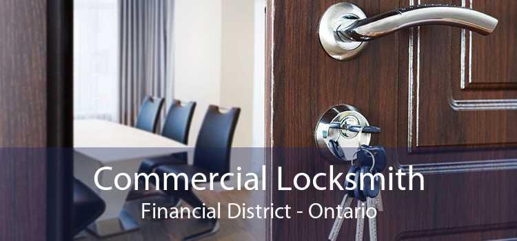Commercial Locksmith Financial District - Ontario