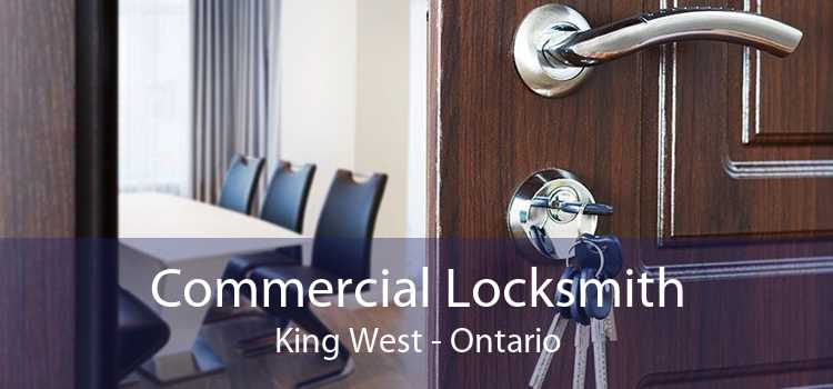 Commercial Locksmith King West - Ontario