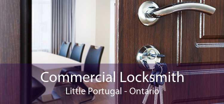 Commercial Locksmith Little Portugal - Ontario