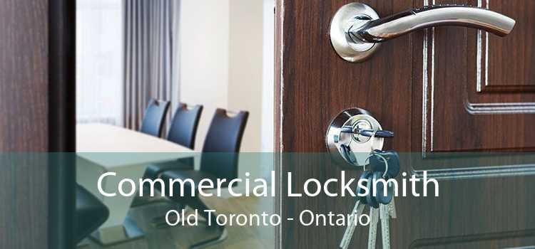 Commercial Locksmith Old Toronto - Ontario